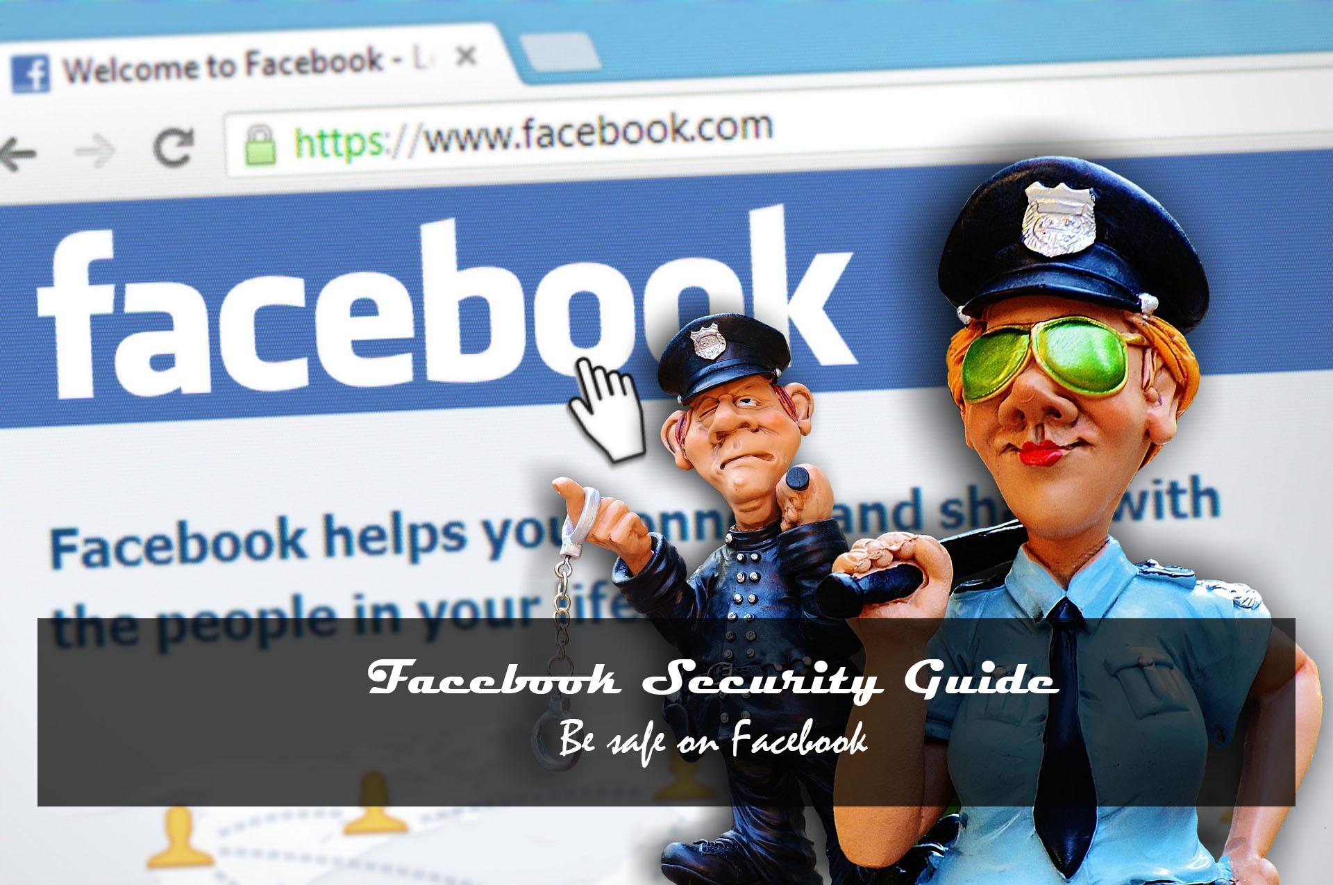 Facebook security Guide - Be safe on Facebook