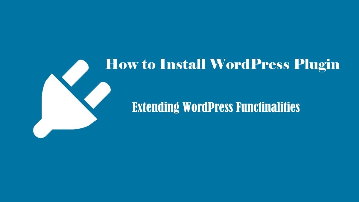 How to Install WordPress Plugin- Extending WordPress