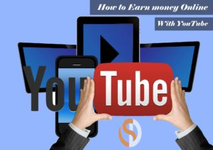 How to Earn money Online - With YouTube