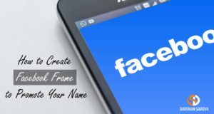 How to Create Facebook Frame to Promote Your Name