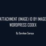 Get Attachment (Image) ID by Image URL- WordPress Codex