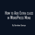 How to Add Extra class in WordPress Menu