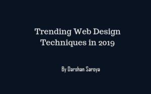 Trending Web Design Techniques in 2019
