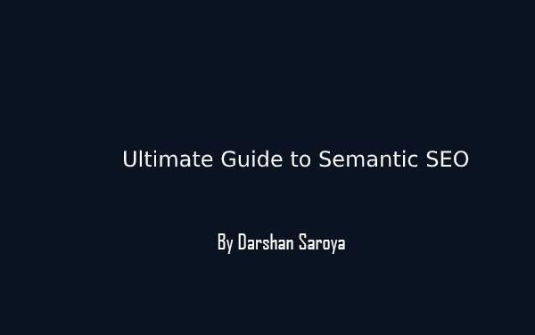 Ultimate Guide to Semantic SEO