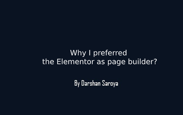 Why I preferred the Elementor as page builder
