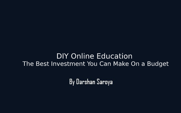 DIY Online Education – The Best Investment You Can Make On a Budget