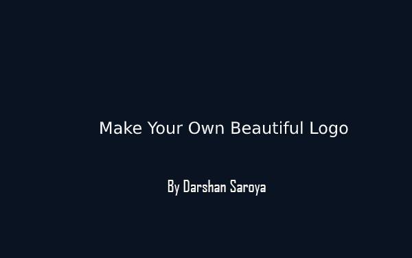 Make Your Own Beautiful Logo