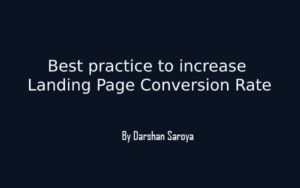 Best practice to increase Landing Page Conversion Rate