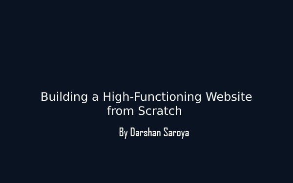Building a High-Functioning Website from Scratch A Guide