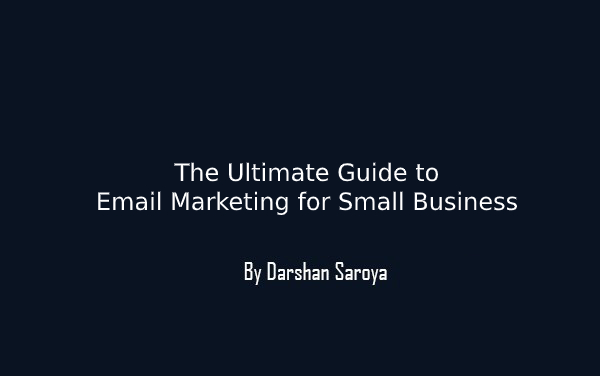 The Ultimate Guide to Email Marketing for Small Business