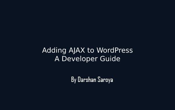 Adding AJAX to WordPress - Developer Guide