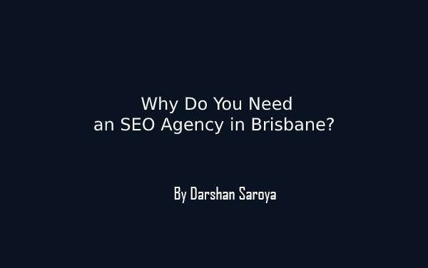 Why Do You Need an SEO Agency in Brisbane?